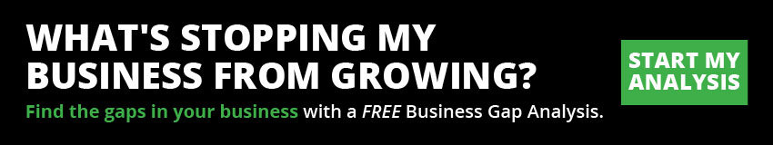 Find the gaps in your business with a FREE Business Gap Analysis.