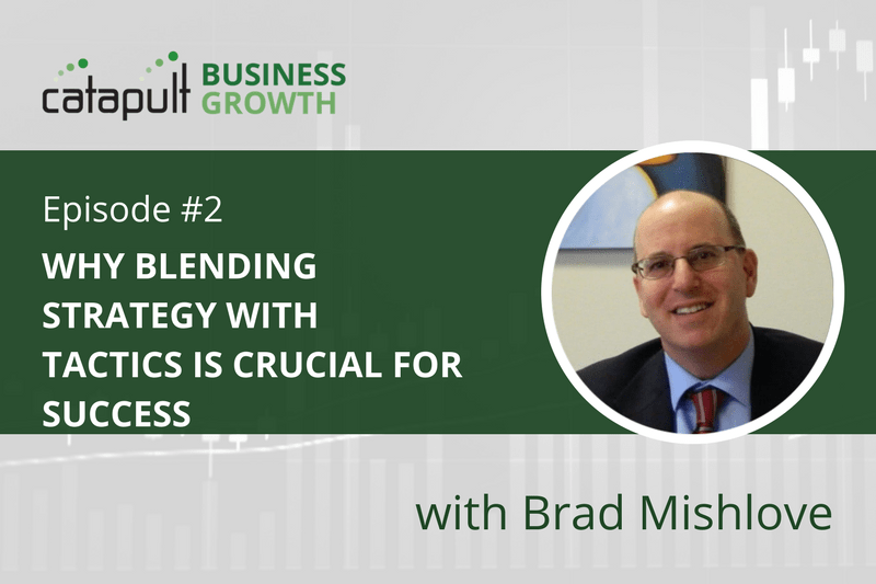 Ep. 2 Why Blending Strategy with Tactics is Crucial