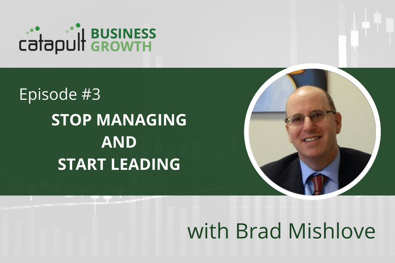 Episode 3 - Stop Managing and Start Leading
