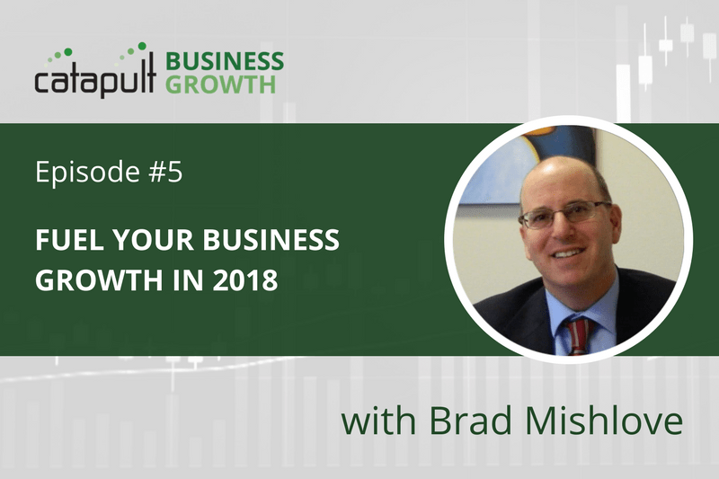Episode 5 - Fuel Your Business Growth in 2018